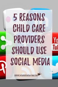 5 Reasons Child Care Providers should use social media